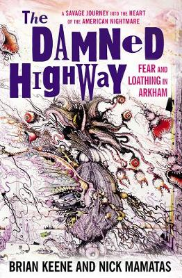 The The Damned Highway: The Damned Highway Fear and Loathing in Arkham (Paperback)