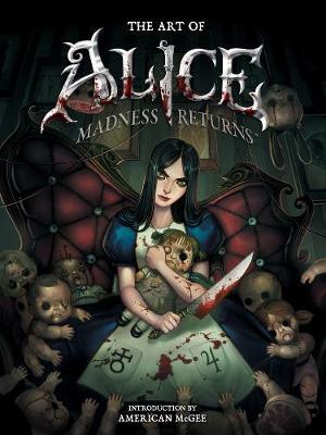 Art Of Alice, The: Madness Returns (Hardback)