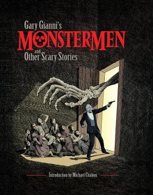 Gary Gianni's Monstermen And Other Scary Stories (Hardback)