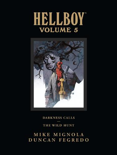 Hellboy Library Edition Volume 5: Darkness Calls And The Wild Hunt (Hardback)