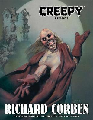Creepy Presents Richard Corben (Hardback)