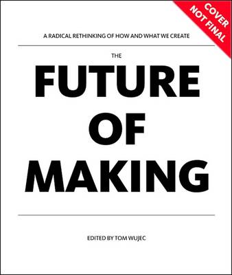 The Future of Making (Paperback)