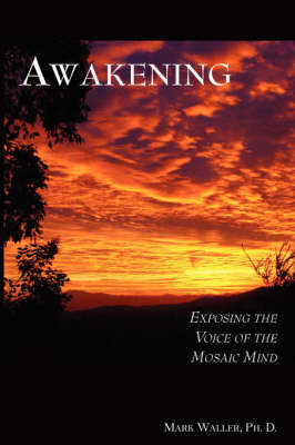 Awakening: Exposing the Voice of the Mosaic Mind (Paperback)