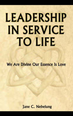 Leadership in Service to Life (Paperback)