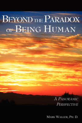 Beyond the Paradox of Being Human (Paperback)