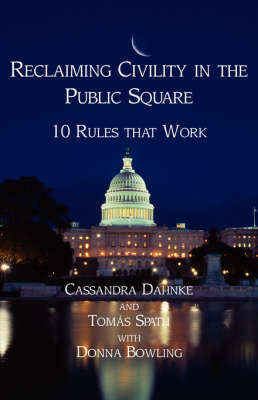 Reclaiming Civility in the Public Square: 10 Rules That Work (Paperback)