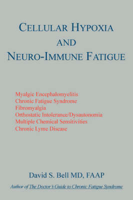 Cellular Hypoxia and Neuro-Immune Fatigue (Paperback)