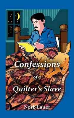 Confessions of a Quilter's Slave (Paperback)