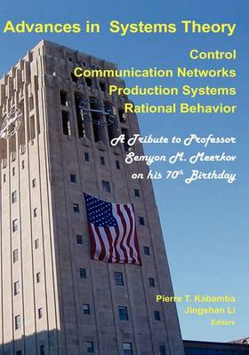 Advances in Systems Theory: Control, Communication Networks, Production Systems & Rational Behavior (Hardback)