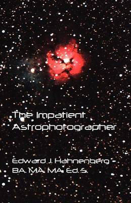 The Impatient Astrophotographer (Paperback)