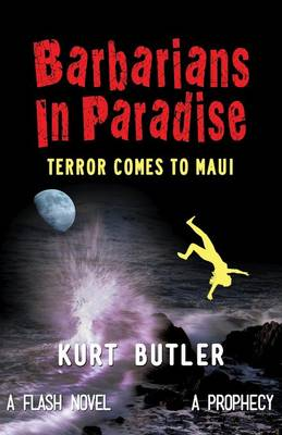 Barbarians in Paradise: Terror Comes to Maui (Paperback)
