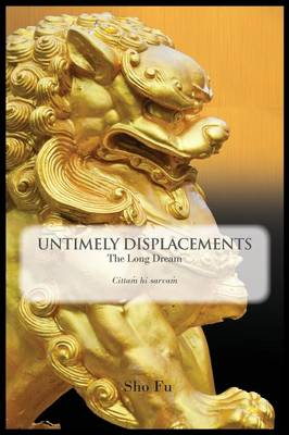 Untimely Displacements: The Long Dream (Paperback)
