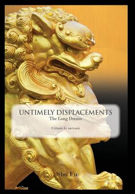 Untimely Displacements: The Long Dream (Hardback)