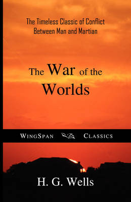 The War of the Worlds (Wingspan Classics Edition) (Paperback)