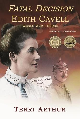 Fatal Decision: Edith Cavell, World War I Nurse (Paperback)