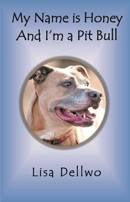 My Name Is Honey and I'm a Pit Bull (Paperback)
