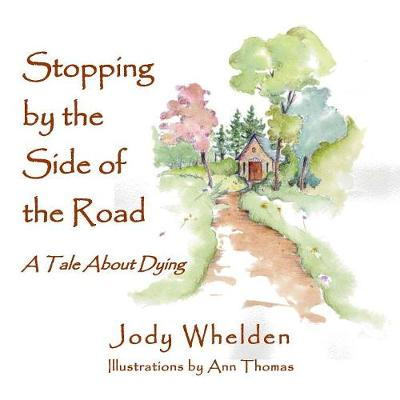 Stopping by the Side of the Road: A Tale about Dying (Paperback)