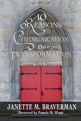 10 Reasons Communication Brings Transformation: Unleash Your Greatness (Paperback)
