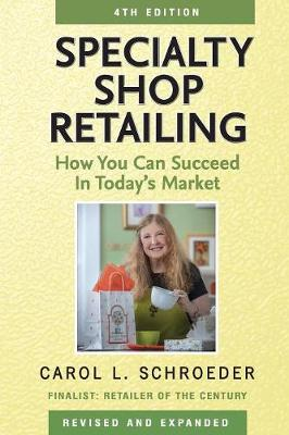 Specialty Shop Retailing: How You Can Succeed in Today's Market (Paperback)