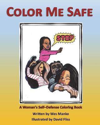 Color Me Safe: A Woman's Self-Defense Coloring Book (Paperback)