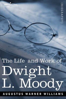 Life and Work of Dwight L. Moody: The Great Evangelist of the 19th Century (Paperback)