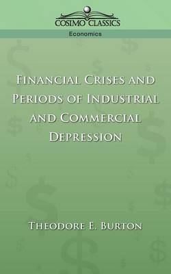 Financial Crises and Periods of Industrial and Commercial Depression (Paperback)
