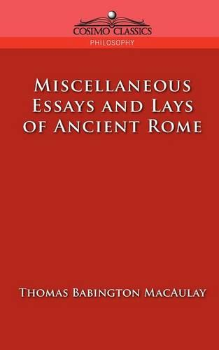 essays and lays of ancient rome Buy lord macaulay's essays and lays of ancient rome authorized ed by lord macaulay (isbn: ) from amazon's book store everyday low prices and free delivery on eligible orders.
