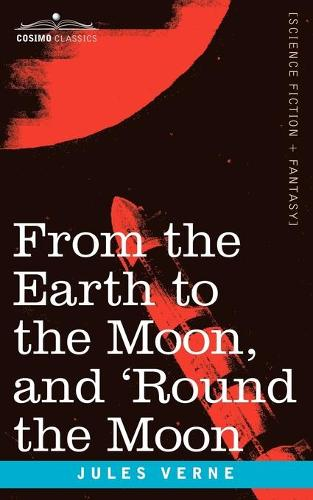 From the Earth to the Moon and 'round the Moon (Paperback)