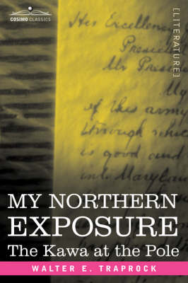 My Northern Exposure: The Kawa at the Pole (Paperback)