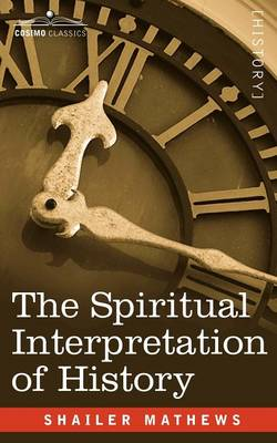 The Spiritual Interpretation of History (Paperback)