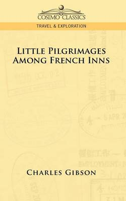 Little Pilgrimages Among French Inns (Paperback)