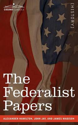The Federalist Papers - Cosimo Classics History (Paperback)