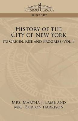 History of the City of New York: Its Origin, Rise, and Progress-Vol. 3 (Paperback)