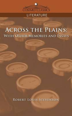 Across the Plains: With Other Memories and Essays (Paperback)