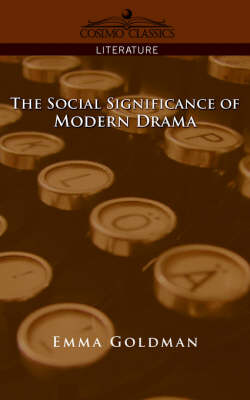 The Social Significance of Modern Drama (Paperback)