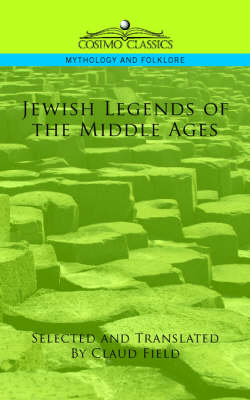 Jewish Legends of the Middle Ages - Cosimo Classics Mythology and Folklore (Paperback)