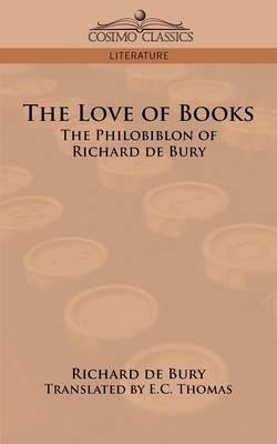 The Love of Books: The Philobiblon of Richard de Bury (Paperback)