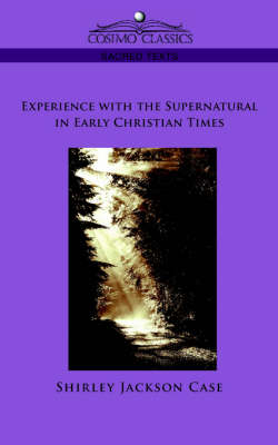 Experience with the Supernatural in Early Christian Times (Paperback)