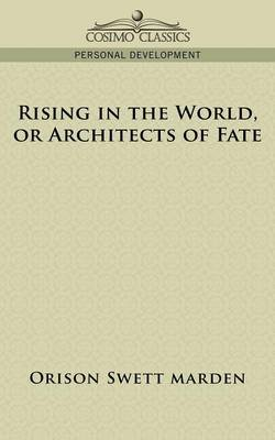 Rising in the World, or Architects of Fate (Paperback)