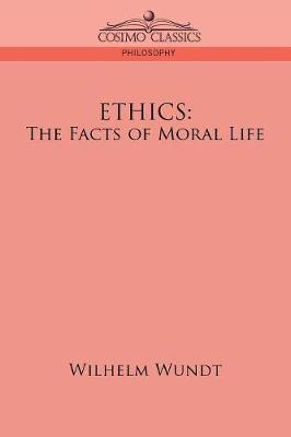 Ethics: The Facts of Moral Life (Paperback)