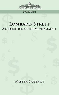 Lombard Street: A Description of the Money Market (Paperback)