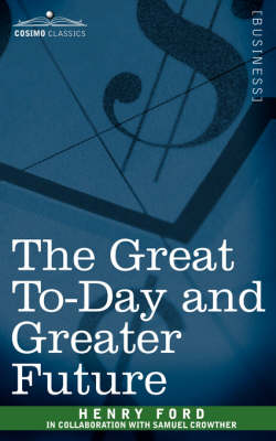 The Great To-Day and Greater Future (Paperback)
