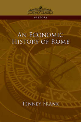 An Economic History of Rome - Cosimo Classics History (Paperback)