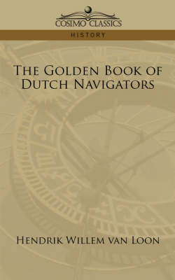 The Golden Book of Dutch Navigators (Paperback)