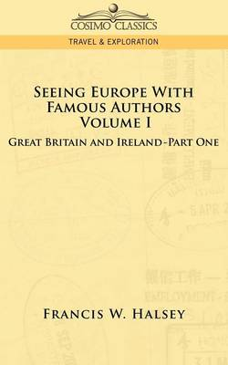 Seeing Europe with Famous Authors: Volume I - Great Britain and Ireland-Book One (Paperback)