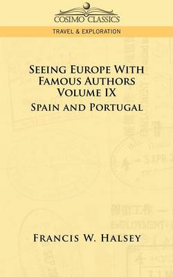 Seeing Europe with Famous Authors: Volume IX - Spain and Portugal (Paperback)