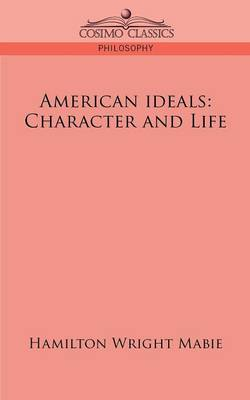 American Ideals: Character and Life (Paperback)