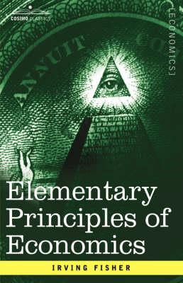 Elementary Principles of Economics (Paperback)