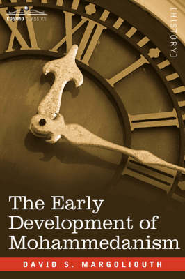 The Early Development of Mohammedanism (Paperback)