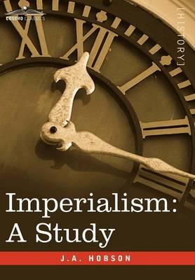 Imperialism: A Study - Cosimo Classics History (Hardback)